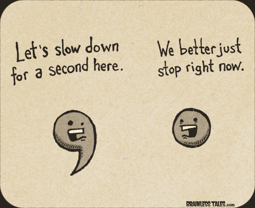 497x406xcomma_and_dot_lets_slow_down_for_a_second_here_we_better_just_stop_right_now-jpg-pagespeed-ic-bixnzfoerv